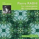 La convergence des consciences   Pierre Rabhi
