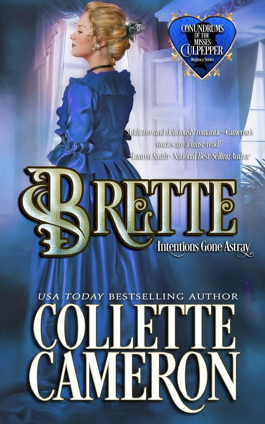 Download Brette: Intentions Gone Astray (Conundrums of the Misses Culpepper) (Volume 3) pdf epub