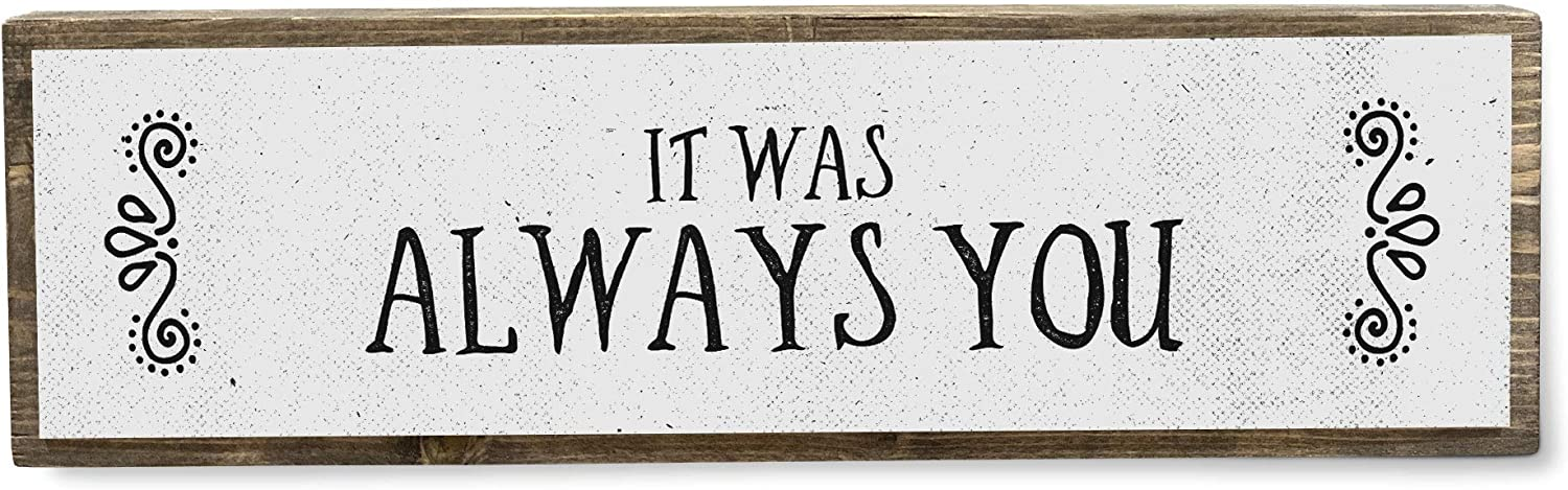 It was Always You - Romantic Wood Sign - Farmhouse Decorations – Romantic Signs for Home Decor