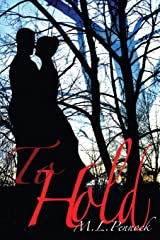 To Hold (To Have) (Volume 2) Paperback