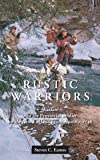 Rustic Warriors: Warfare and the Provincial Soldier on the New England Frontier, 1689-1748 (Warfare and Culture)