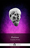 Delphi Complete Works of Plotinus (Illustrated) (Delphi Ancient Classics Book 54) (English Edition)