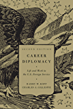 Career Diplomacy: Life and Work in the U.S. Foreign Service, Second Edition