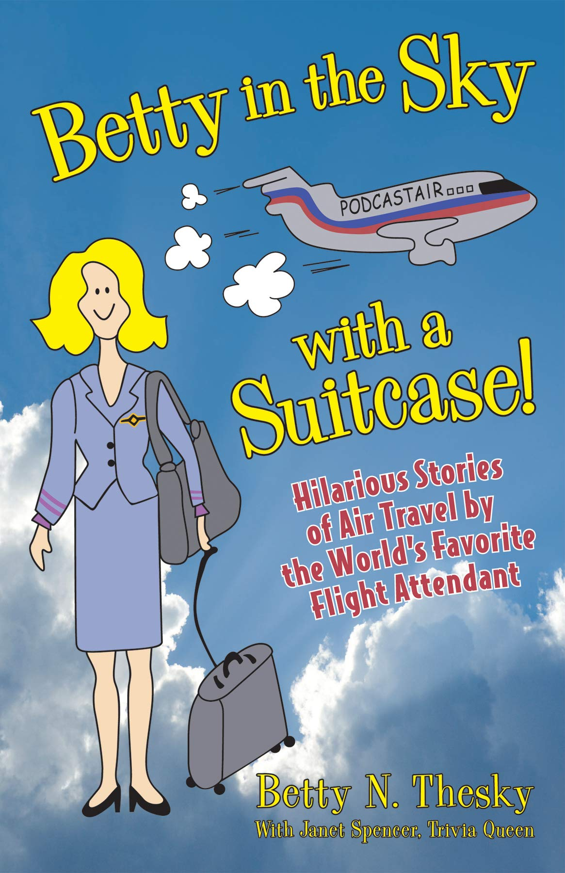 Betty in the Sky With a Suitcase: Hilarious Stories of Air