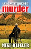Living With Your Kids is Murder (A Paul Jacobson Geezer-Lit Mystery)