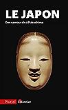 Le Japon : Des samouraïs à Fukushima (Pluriel)