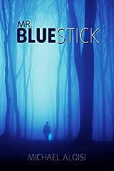 Mr. Bluestick Kindle Edition