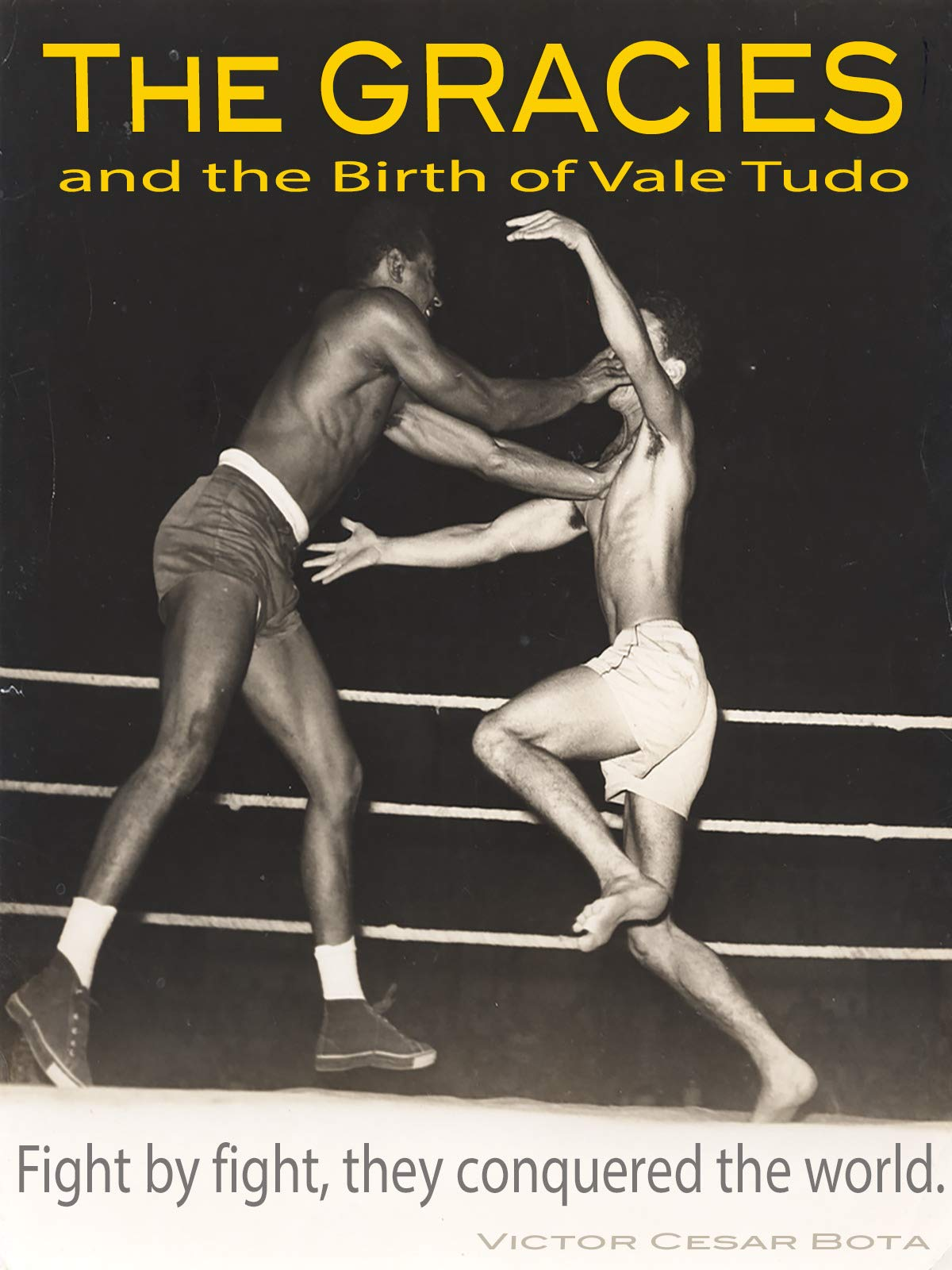 The Gracies and the Birth of Vale Tudo