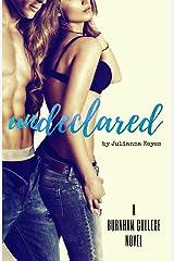 Undeclared (Burnham College Book 2) Kindle Edition