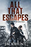 All That Escapes: A Post-Apocalyptic EMP Survival Thriller: 3