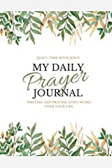 My Daily Prayer Journal: Writing and Praying God's Word Over Your Life Paperback