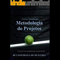 Ensino e Aprendizagem: Metodologia de Projetos
