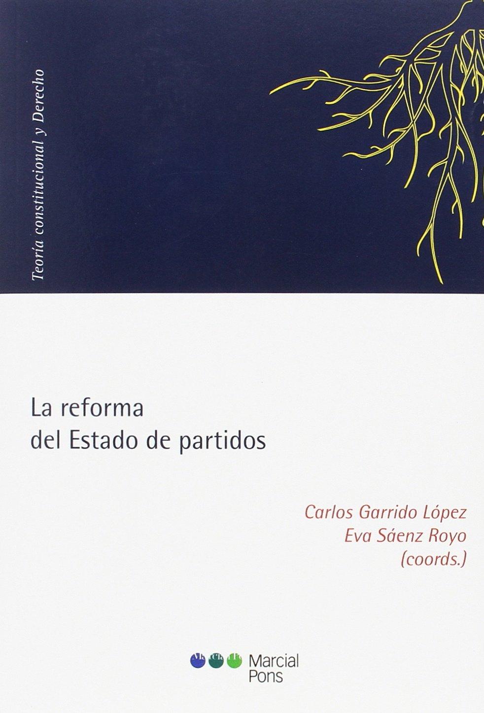 La reforma del Estado de partidos (Spanish) Paperback – 2016