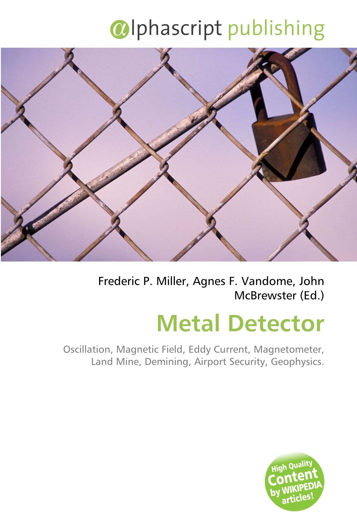 Metal Detector: Oscillation, Magnetic Field, Eddy Current, Magnetometer, Land Mine, Demining, Airport Security, Geophysics.: Amazon.es: Frederic P. Miller, ...