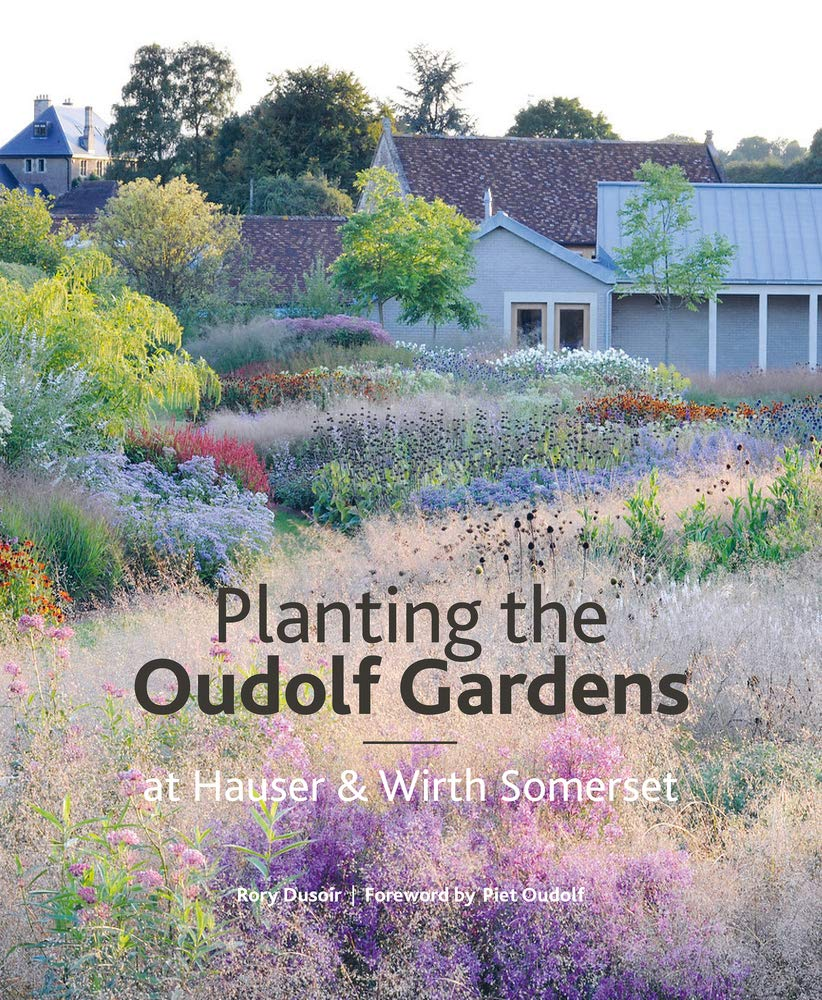 The Oudolf Gardens At Durslade Farm Plants And Planting Rory