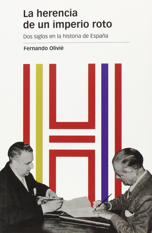 HERENCIA DE UN IMPERIO ROTO, LA: Dos siglos en la historia de ...