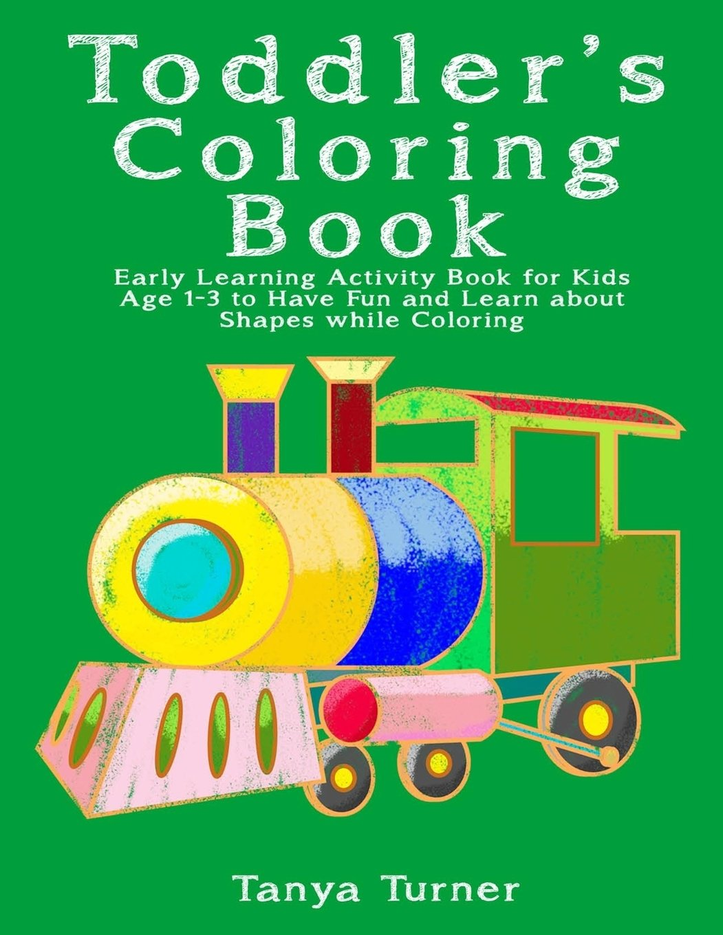 Toddler Coloring Book: Early Learning Activity Book for Kids Age 1-3 ...