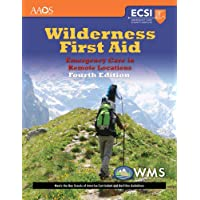 Wilderness First Aid: Emergency Care For Remote Locations