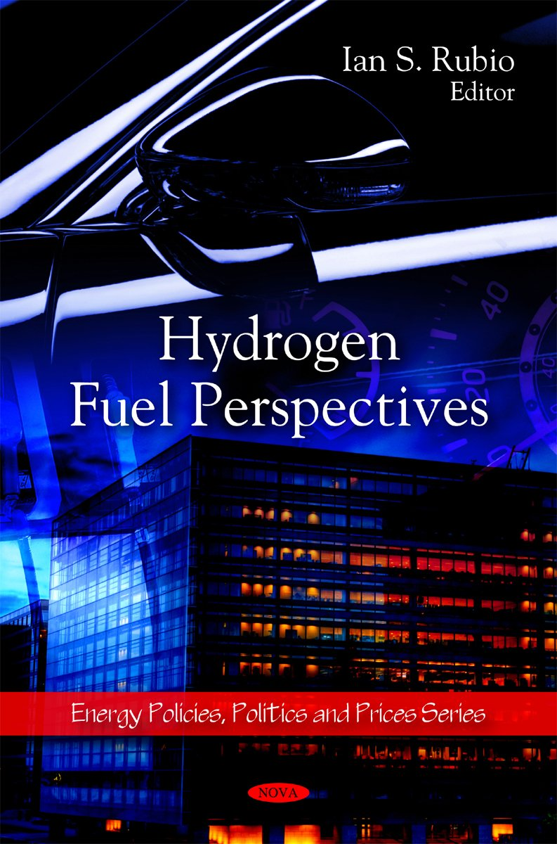 Download Hydrogen Fuel Perspectives (Energy Policies, Politics and Prices) PDF
