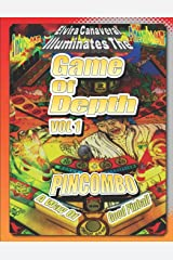 Game Of Depth Volume 1 A Way of Good Pinball: Applying the Philosophy of Bruce Lee to Pinball Paperback