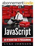 JavaScript: An Introduction To Programming (English Edition)