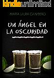 Un ángel en la oscuridad (Spanish Edition)