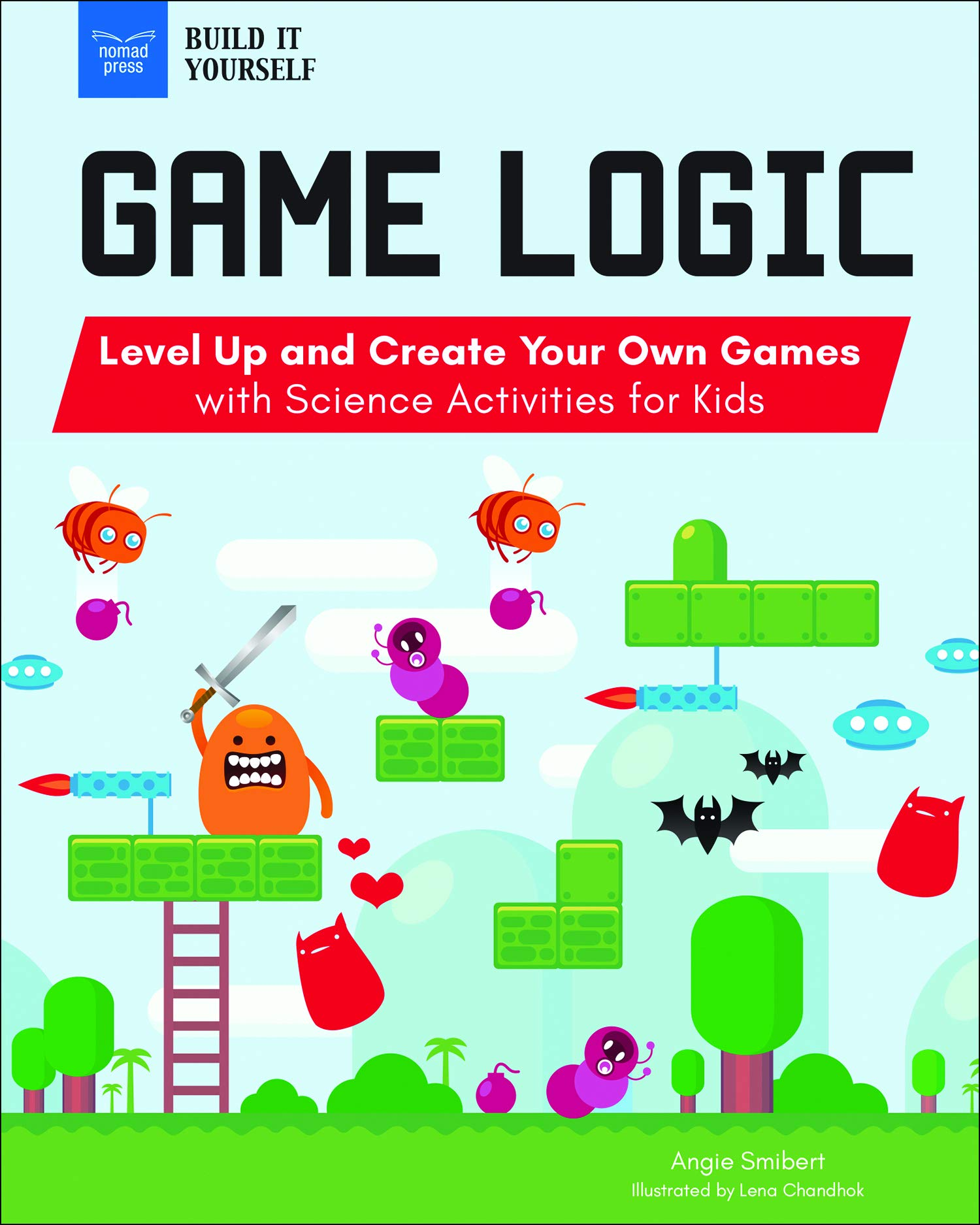 Game Logic: Level Up and Create Your Own Games with Science