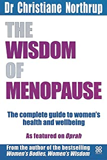 the wisdom of menopause the complete guide to physical and emotional health during the change