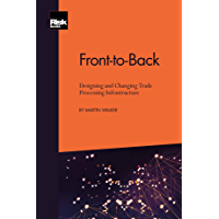 Front-to-Back: Designing and Changing Trade Processing Infrastructure