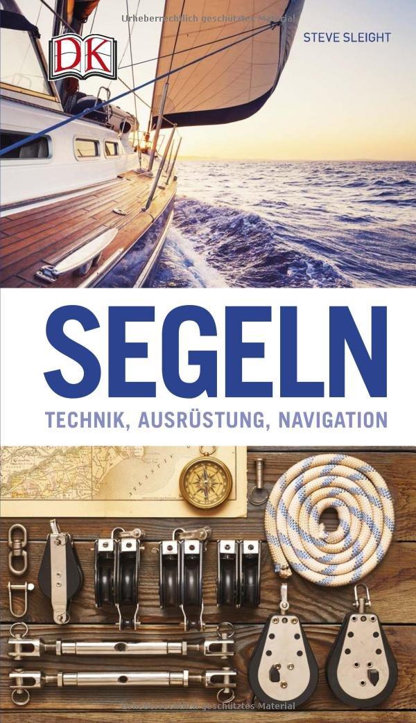 Segeln: Technik, Ausrüstung, Navigation