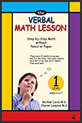 The Verbal Math Lesson Level One: Step-by-step math without pencil or paper (Mental Math Lesson Book 1) Kindle Edition