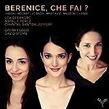 Berenice, che fai ? (Arias by Haydn, Mozart, JC Bach, Hasse, Martinez & Mazzoni)