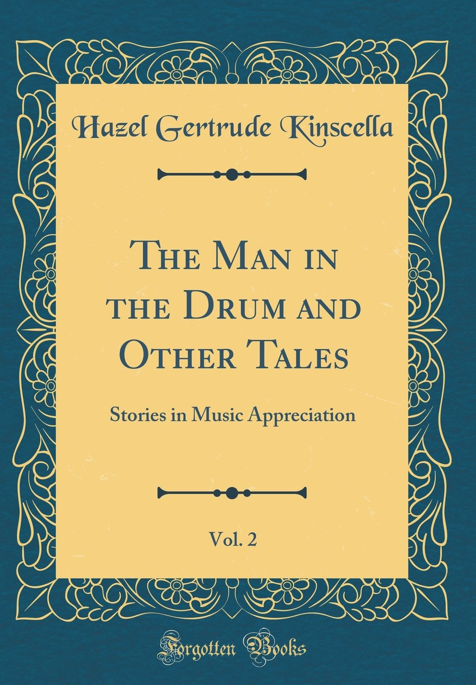 Read Online The Man in the Drum and Other Tales, Vol. 2: Stories in Music Appreciation (Classic Reprint) ebook