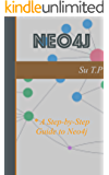 Guide To Neo4j: * A Step-by-Step Guide to Neo4j (English Edition)