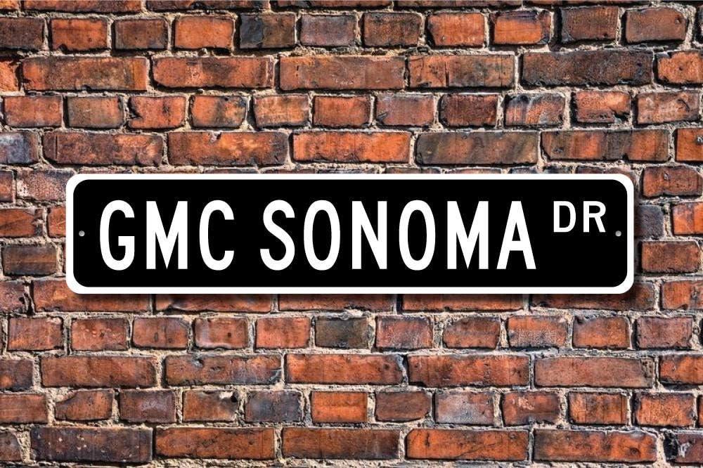 CELYCASY Sonoma GMC Sonoma GMC Sonoma Sign GMC Sonoma Gift Small Pickup Truck Sonoma Owner Gift Custom Street Sign Quality Metal Sign
