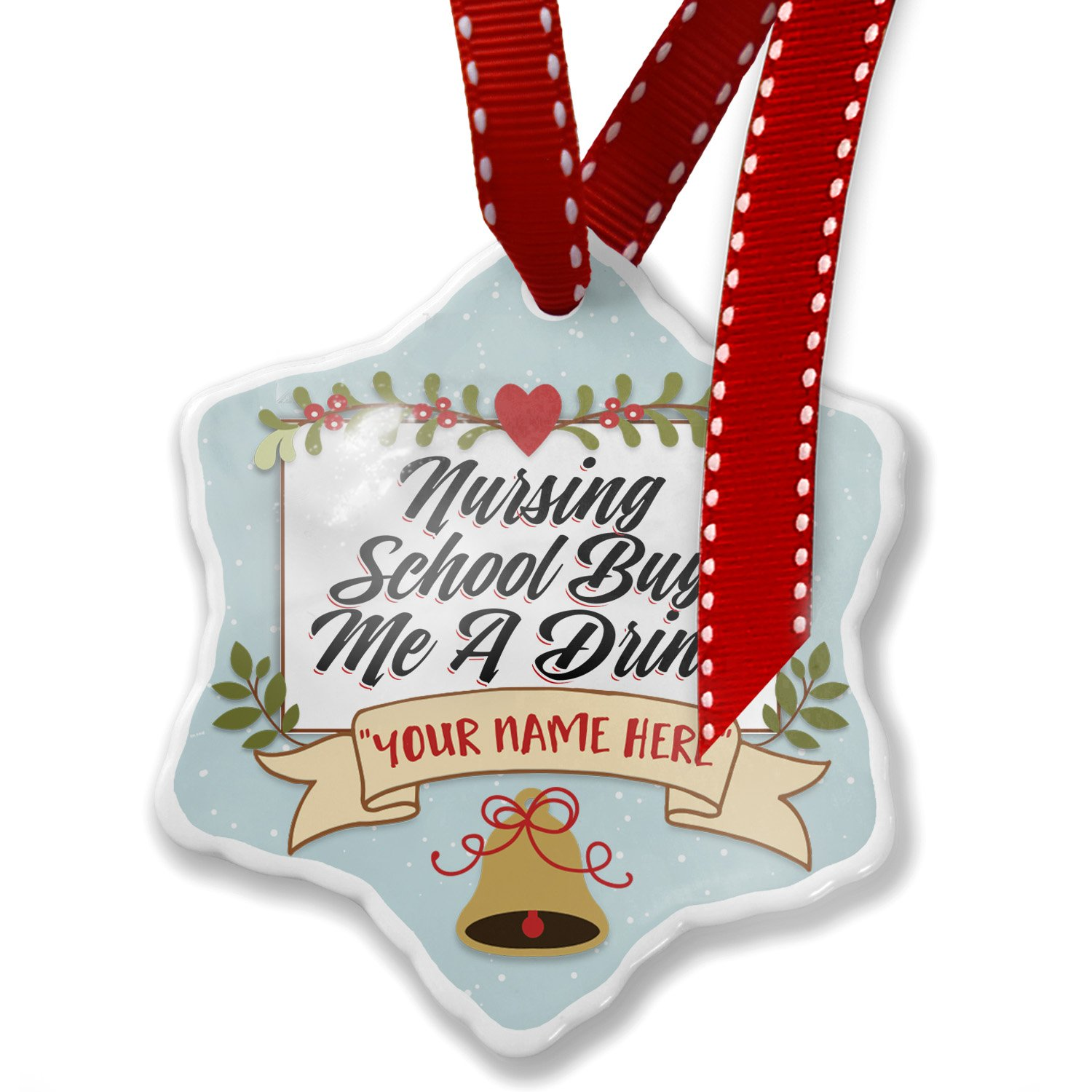 Add Your Own Custom Name, Vintage Lettering Nursing School Buy Me A Drink Christmas Ornament NEONBLOND