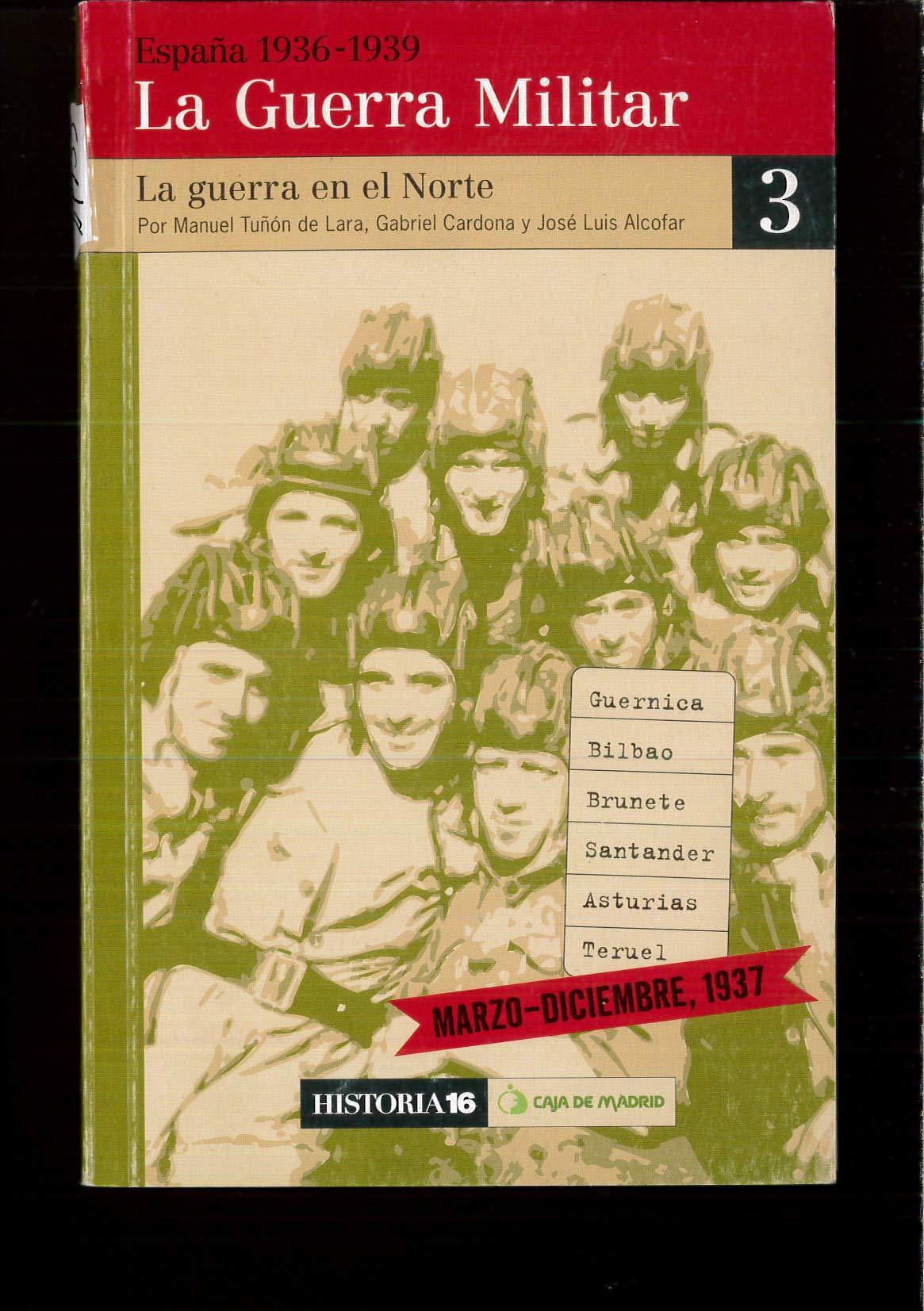 España 1936-1939. La Guerra Militar. 3. La guerra en el Norte ...