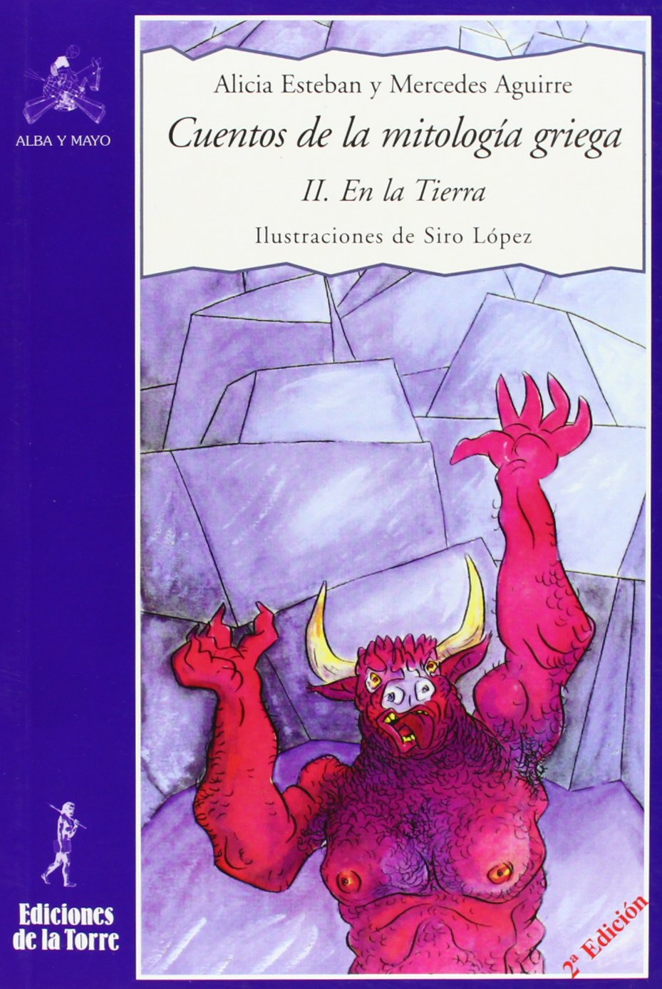Cuentos de la mitología griega II.: En la Tierra: 16 Alba y mayo, narrativa: Amazon.es: Aguirre Castro, Mercedes, Esteban Santos, Alicia, López, Siro: Libros