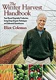 The Winter Harvest Handbook: Year Round Vegetable