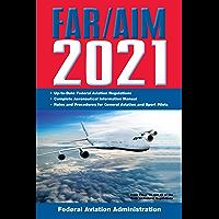 FAR/AIM 2021: Up-to-Date FAA Regulations / Aeronautical Information Manual (FAR/AIM Federal Aviation Regulations…