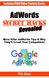 AdWords Secret Hacks Revealed: More Killer AdWords Tips & Why They'll Crush Your Competition