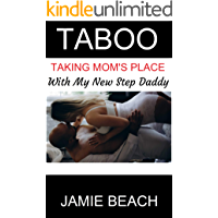 Taboo: Taking Mom's Place With My New Step Daddy