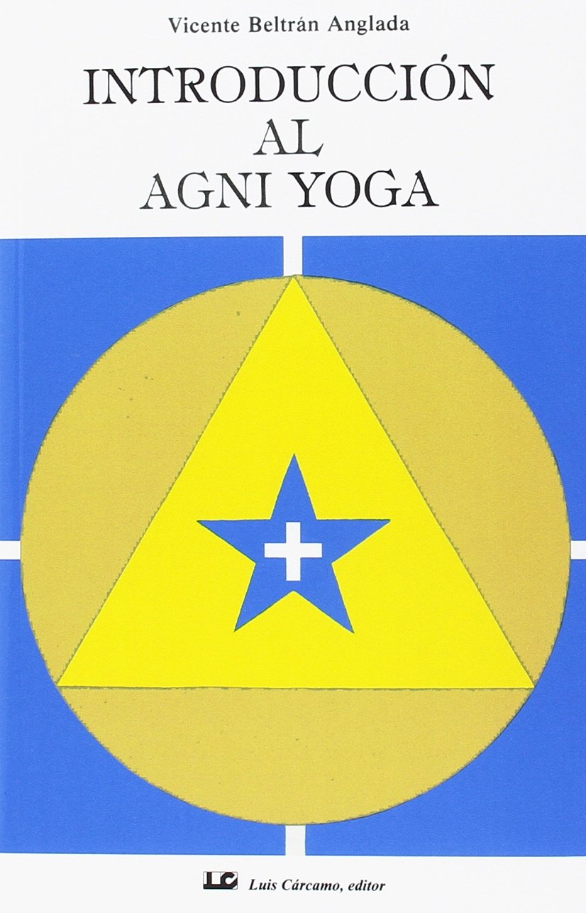 Introducción al Agni Yoga: Amazon.es: Vicente Beltrán ...