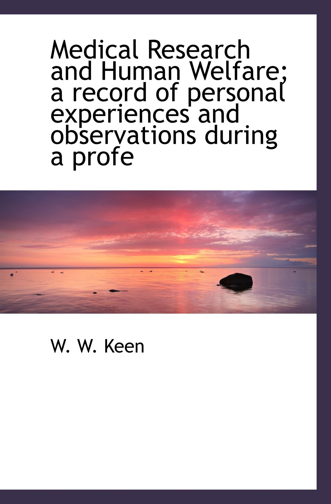 Medical Research and Human Welfare; a record of personal experiences and observations during a profe ebook