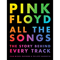 Pink Floyd All the Songs: The Story Behind Every Track book cover