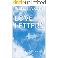 Love Letters: An invitation to Fall in Love with Yourself - Volume 1 (Love Letters - An Invitation to Fall in Love with…