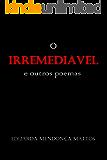 O IRREMEDIÁVEL e outros poemas