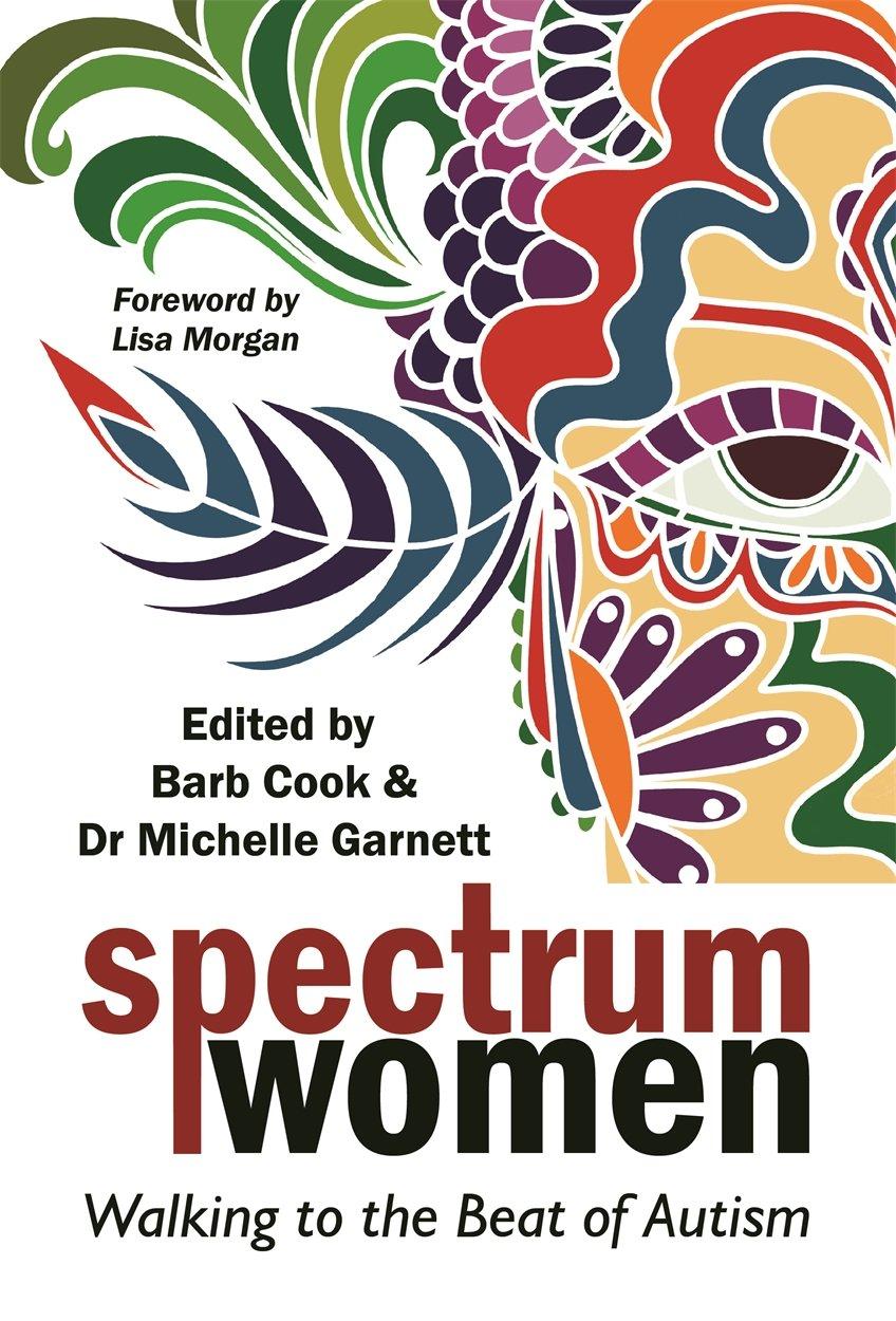 Understanding Gender Gap Autistic Women >> Spectrum Women Walking To The Beat Of Autism Barb Cook Michelle