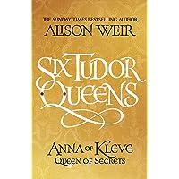 Six Tudor Queens: Anna of Kleve, Queen of Secrets: Six Tudor Queens 4