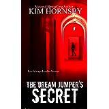 The Dream Jumper's Secret: A Suspenseful Romance/Supernatural (Dream Jumper Series Book 2)